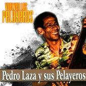 Vuelven los Pelayeros de Pedro Laza Y Sus Pelayeros