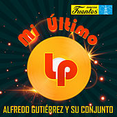 Mi Último Long Play de Alfredo Gutierrez