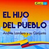 El Hijo del Pueblo de Andrés Landero y Su Conjunto