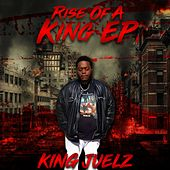 Rise of a King EP by Gso King Juelz