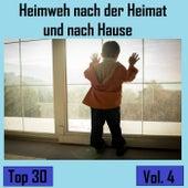 Top 30: Heimweh nach der Heimat und nach Hause, Vol. 4 by Various Artists
