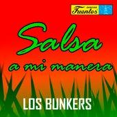 Salsa .... a Mi Manera de Los Bunkers