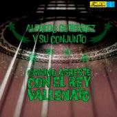 Camino Agreste Con el Rey Vallenato de Alfredo Gutierrez