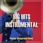 Big Hits Instrumental (Popular Background Music) de Various Artists