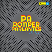 Pa Romper Parlantes de Various Artists