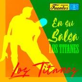 En Su Salsa ... los Titanes de Los Titanes