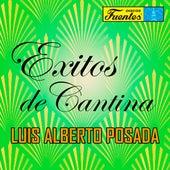 Éxitos de Cantina de Luis Alberto Posada