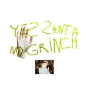 Yes Santa No Grinch by Addie