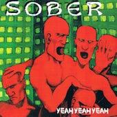 Yeah Yeah Yeah von Sober