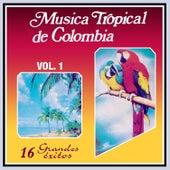 Música Tropical de Colombia: 16 Grandes Éxitos (Vol. 1) de Various Artists