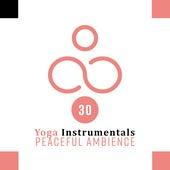 30 Yoga Instrumentals – Peaceful Ambience de Mantra Yoga Music Oasis