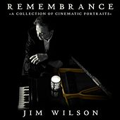 Remembrance: A Collection of Cinematic Portraits by Jim Wilson