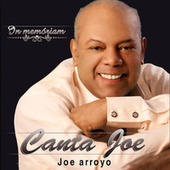 Canta Joe: In Memoriam de Joe Arroyo