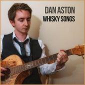 Whisky Songs von Dan Aston