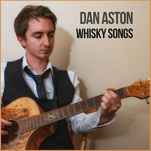 Whisky Songs von Dan Aston