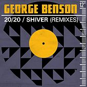 20/20 / Shiver (Remixes) by George Benson