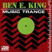Music Trance by Ben E. King