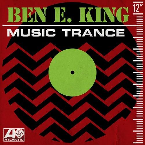 Music Trance von Ben E. King