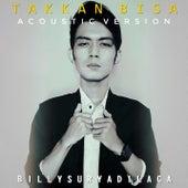 Takkan Bisa (Acoustic Version) de Billy Surya Dilaga