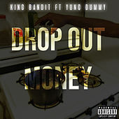 Drop Out Money von King Bandit