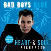 Heart & Soul (Recharged) [The 10th Anniversary Edition] von Bad Boys Blue