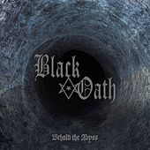 Behold the Abyss by Black Oath