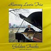 Ramsey Lewis Trio Golden Tracks (All Tracks Remastered) by Ramsey Lewis