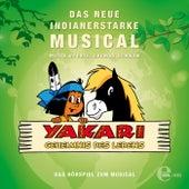Geheimnis des Lebens (Das neue indianerstarke Hörspiel zum Musical) von Yakari