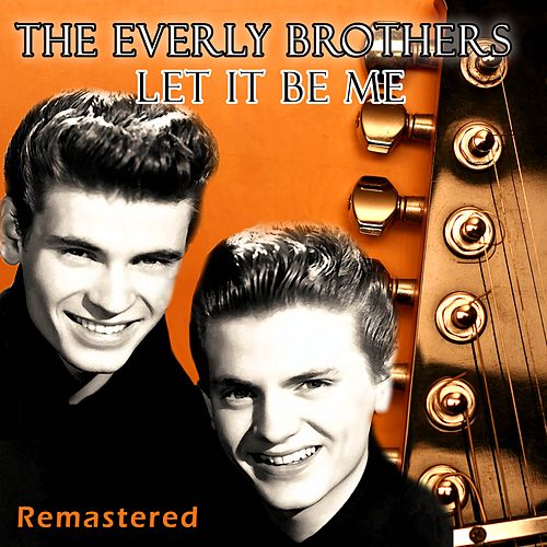 Let It Be Me von The Everly Brothers