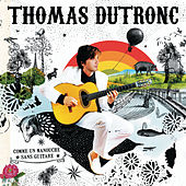 Comme un manouche sans guitare de Thomas Dutronc
