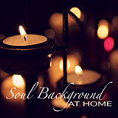 Soul Background At Home de Various Artists