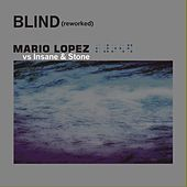 Blind (Reworked) by Mario Lopez