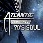 Atlantic Originals - 70's Soul by Various Artists
