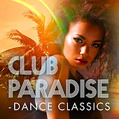 Club Paradise - Dance Classics de Various Artists