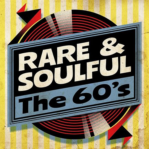 Rare & Soulful: The 60's de Various Artists