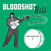 Keep Movin' On / You Want It by Bloodshot Bill