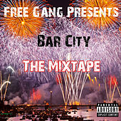 Free Gang Presents Bar City by Free Gang