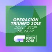 Don't Stop Me Now (Operación Triunfo 2018) de Operación Triunfo 2018