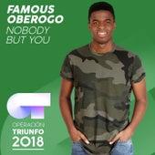 Nobody But You (Operación Triunfo 2018) de Famous Oberogo