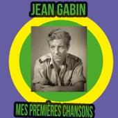 Jean Gabin / Mes Premières Chansons by Various Artists