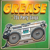 Grease - 70s Party Songs by Various Artists