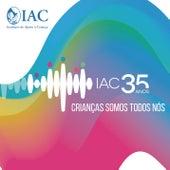 IAC 35 Anos - Crianças Somos Todos Nós von Various Artists