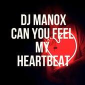 Can you feel my heartbeat de DJ Manox