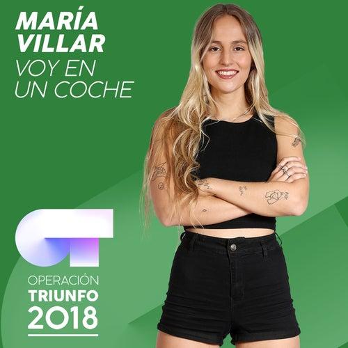 Voy En Un Coche (Operación Triunfo 2018) de María Villar