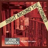 Right Around the Corner by John Minnock