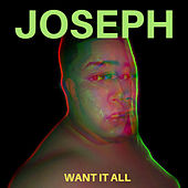 Want It All by Joseph
