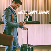 Hotel Lobby Sounds by Various Artists