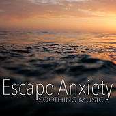 Escape Anxiety Soothing Music von Royal Philharmonic Orchestra