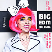 Big EDM Hitters: Top Electro House Dance Hits von Various Artists