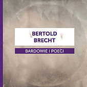 Bardowie i Poeci - Bertolt Brecht de Various Artists